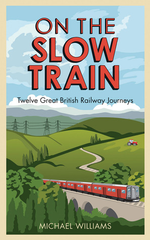 On the Slow Train by Michael Williams