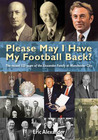 Please May I Have My Football Back: The Record 125 Years of the Alexander Family at Manchester City