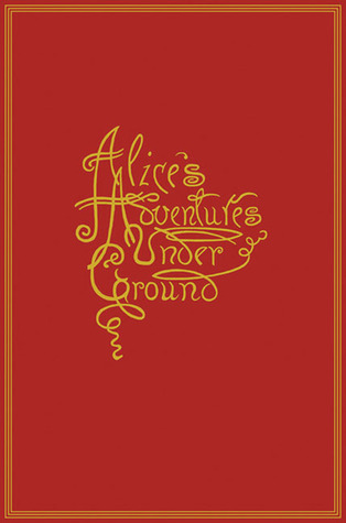 Alice's Adventures Under Ground by Lewis Carroll