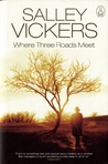 Where Three Roads Meet by Salley Vickers