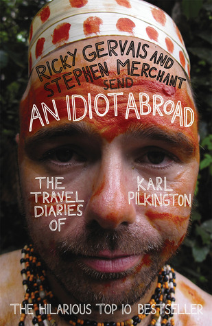 An Idiot Abroad by Karl Pilkington
