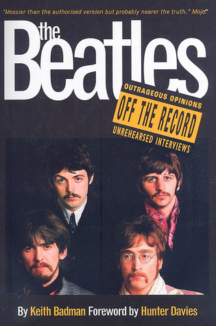 The Beatles Off the Record by Keith Badman