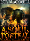 A Soul to Steal by Rob Blackwell