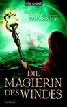 Die Magierin des Windes by Misty Massey