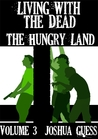 The Hungry Land (Living with the Dead #3)
