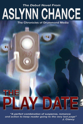 The PlayDate - The Chronicles of Drummond Media by Aslynn Chance
