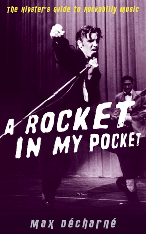 A Rocket in My Pocket by Max Decharne