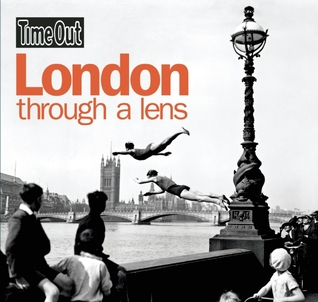 Time Out London Through a Lens by Time Out Guides