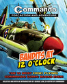 Commando: Bandits at 12 O'Clock: The Twelve Most High Flying Commando Comic Books Ever!