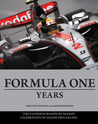 Formula One Years: The Ultimate Season-by-Season Celebration of Grand Prix Racing