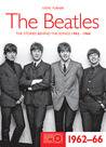 The Beatles 1962-66: The Stories Behind the Songs 1962-1966