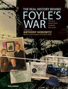 The Real History Behind Foyle's War: The True Stories That Inspired the Series