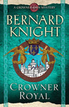 Crowner Royal (Crowner John Mystery, #13)