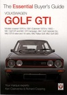 Volkswagen Golf GTI: All MK1 and MK2 models including Cabriolet, Rallye & G60 (Essential Buyer's Guide)