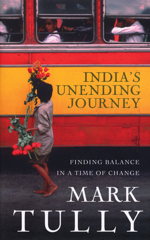 India's Unending Journey by Mark Tully