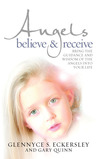Angels Believe and Receive: Bring the guidance and wisdom of the angels into your life
