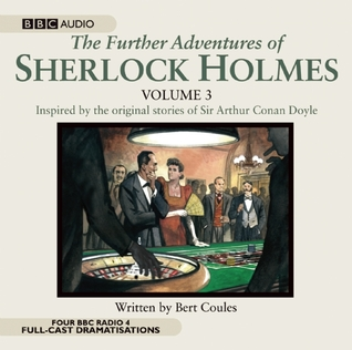 The Further Adventures of Sherlock Holmes: Volume Three (BBC Audio)