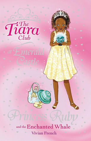 Princess Ruby and the Enchanted Whale (The Tiara Club at Emerald Castle #3)