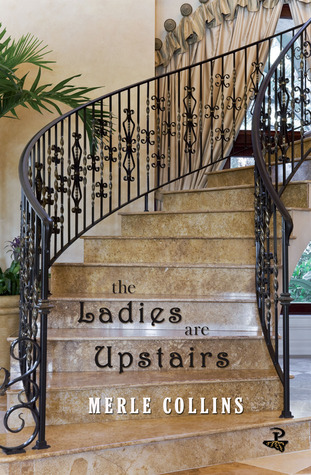The Ladies Are Upstairs by Merle Collins