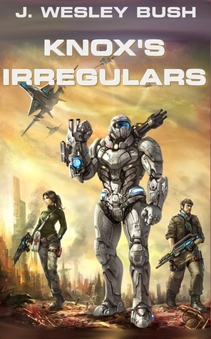 Knox's Irregulars by J. Wesley Bush
