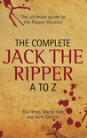 The Complete Jack the Ripper A to Z