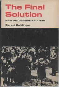 The Final Solution: The Attempt to Exterminate the Jews of Europe, 1939 - 1945