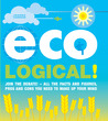 Eco Logical!: Join the Debate! - All the Facts and Figures, Pros and Cons You Need to Make Up Your Mind