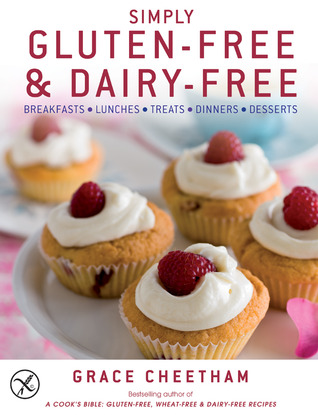 Simply Gluten-Free and Dairy-Free by Grace Cheetham