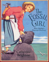 The Fossil Girl: Mary Anning's Dinosaur Discovery