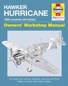 Hawker Hurricane: An Insight into Owning, Restoring, Servicing and Flying Britain's Classic World War II Fighter
