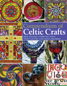 Compendium of Celtic Crafts