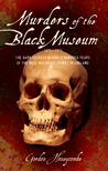 Murders of the Black Museum: The Dark Secrets Behind a Hundred Years of the Most Notorious Crimes in Britain