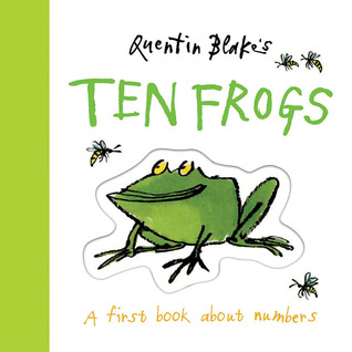 Quentin Blake's Ten Frogs: A First Book About Numbers