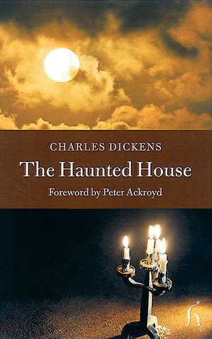 The Haunted House by Charles Dickens