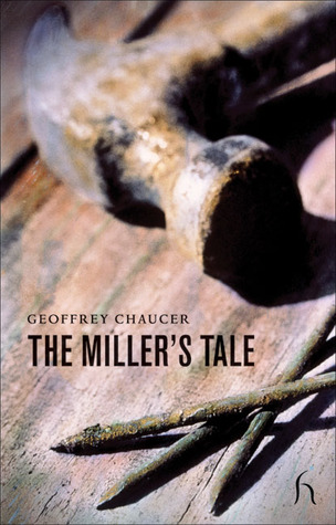 The Miller's Tale by Geoffrey Chaucer
