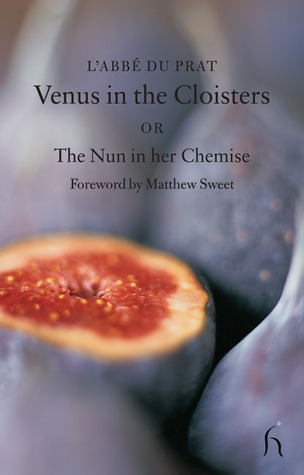 Venus in the Cloisters: Or The Nun in Her Chemise