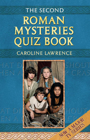 The Second Roman Mysteries Quiz Book by Caroline Lawrence