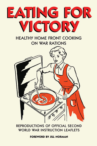 Eating for Victory by Jill Norman