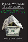 Real World Economics: A Post-Autistic Economics Reader