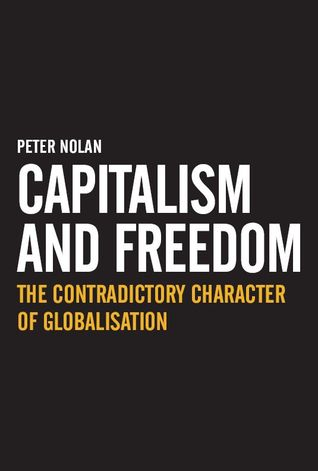Capitalism and Freedom: The Contradictory Character of Globalisation