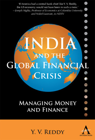 India And The Global Financial Crisis: Managing Money And Finance (Anthem Studies In Development And Globalization)