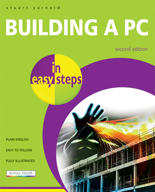 Building a PC in Easy Steps by Stuart Yarnold