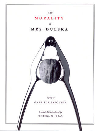 The Morality of Mrs. Dulska by Gabriela Zapolska