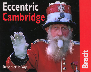 Eccentric Cambridge by Benedict le Vay