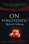 On Forgiveness: How Can We Forgive the Unforgiveable?
