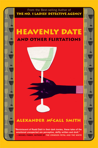 Heavenly Date and Other Flirtations by Alexander McCall Smith