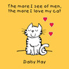 The More I See Of Men, the More I Love My Cat