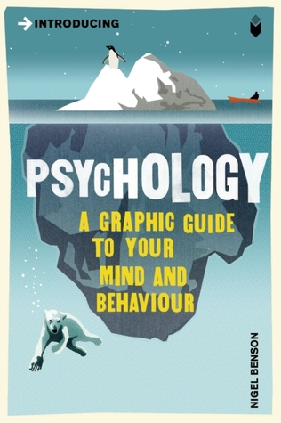 Psychology: A Graphic Guide to Your Mind & Behaviour (Introducing...)