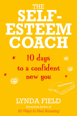 The Self-Esteem Coach by Lynda Field