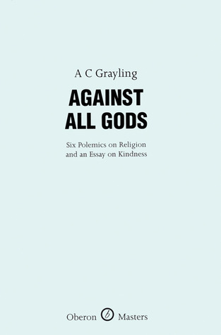 Against All Gods by A.C. Grayling